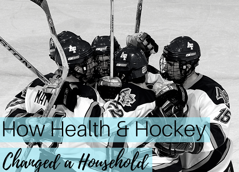 How Health and Hockey Changed a Household