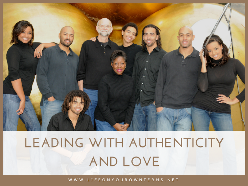 Leading with Authenticity and Love - Leading with Authenticity and Love