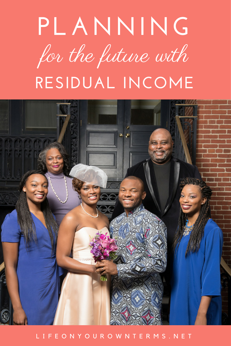 Planning for the Future with Residual Income - Planning for the Future with Residual Income