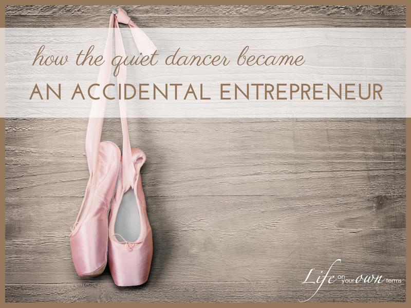 quiet dance accidental entrepreneur - How the Quiet Dancer Became an Accidental Entrepreneur