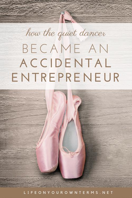 quiet dancer became an accidental entrepreneur - How the Quiet Dancer Became an Accidental Entrepreneur