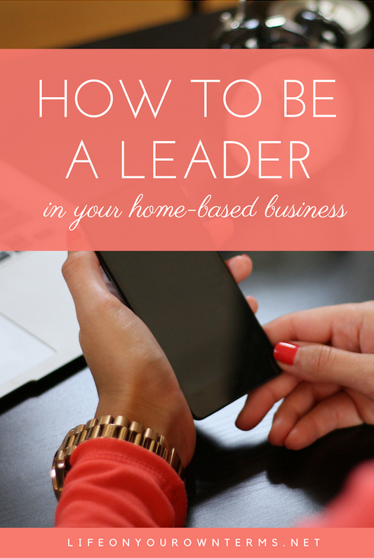 Beth Schomp Pinterest Images - How to Be a Leader in Your Home-Based Business