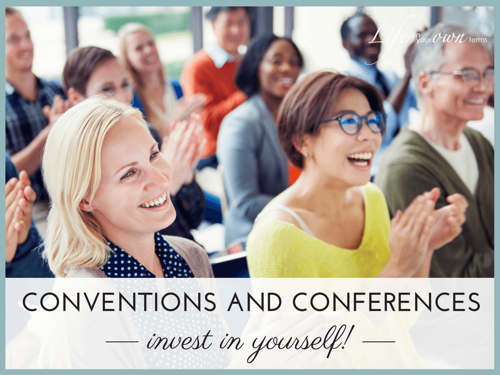 Conventions and conferences: invest in yourself
