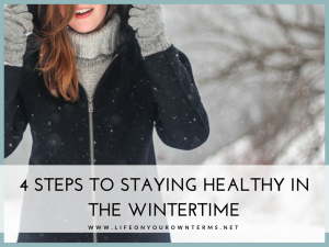 4 Steps to Staying Healthy in the Wintertime