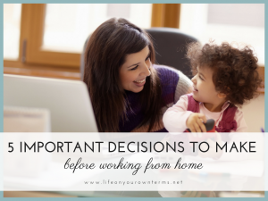 5 Important Decisions to Make Before Workign from Home 300x225 - 5 Important Decisions to Make Before Working from Home