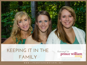 Keeping it in the Family Featured in Prince William Living