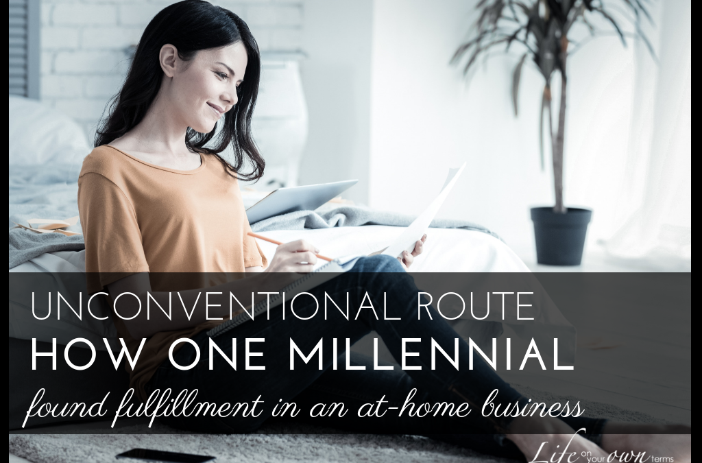 An Unconventional Route: How One Millennial Found Fulfillment in an At-Home Business