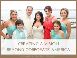 Creating a Vision Beyond Corporate America
