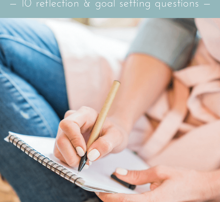 How to Accomplish Your Goals in 2018: 10 reflection and goal setting questions
