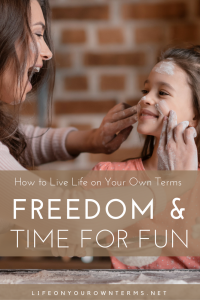 How to Live Life On Your Own Terms Freedom Time for Fun 200x300 - How to Live Life On Your Own Terms: Freedom & Time for Fun