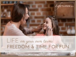 Life on your own terms freedom time for fun 300x225 - Life on your own terms: freedom & time for fun