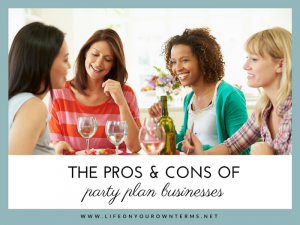 The Pros and Cons of Party Plan Businesses