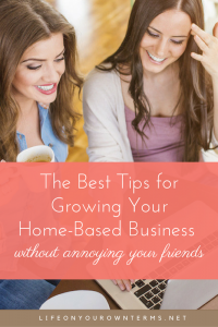The Best Tips for Growing Your Home Based Business without annoying your friends 4 200x300 - The Best Tips for Growing Your Home-Based Business without annoying your friends