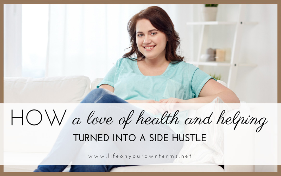 How a love of health and helping others turned into a side hustle