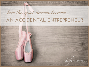 quiet dance accidental entrepreneur 1 300x225 - quiet dance accidental entrepreneur