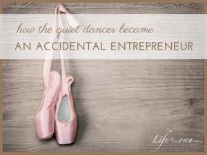 quiet dance accidental entrepreneur 3 300x225 - quiet dance accidental entrepreneur